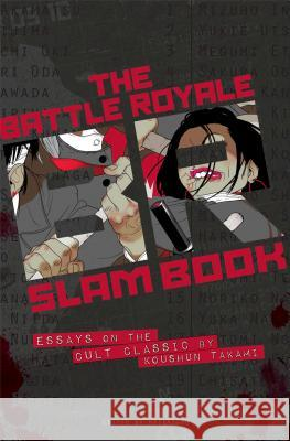 The Battle Royale Slam Book: Essays on the Cult Classic by Koshun Takami  9781421565996