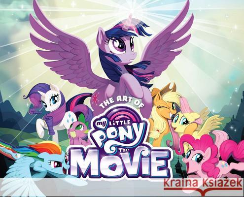 The Art of My Little Pony: The Movie Hasbro                                   Rebecca Dart Meghan McCarthy 9781421596488 Viz Media