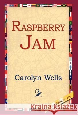 Raspberry Jam Carolyn Wells 9781421803104 1st World Library