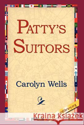 Patty's Suitors Carolyn Wells 9781421803128 1st World Library