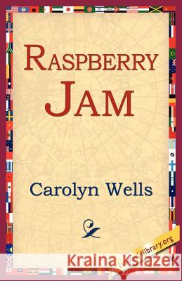 Raspberry Jam Carolyn Wells 9781421804101 1st World Library