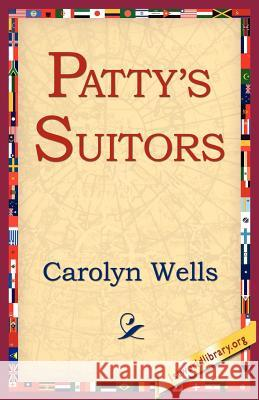 Patty's Suitors Carolyn Wells 9781421804125 1st World Library