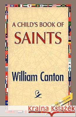 A Child's Book of Saints William Canton 9781421889900