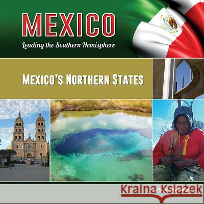 Mexico's Northern States Deirdre Day MacLeod 9781422232279