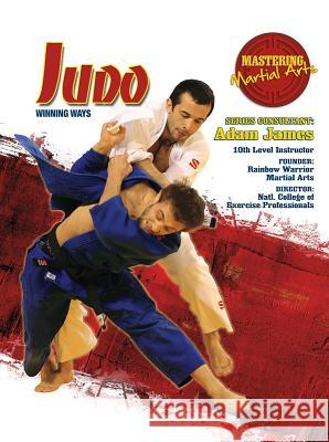 Judo: Winning Ways Barnaby Chesterman 9781422232361