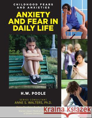 Anxiety and Fear in Daily Life Hilary W. Poole 9781422237229