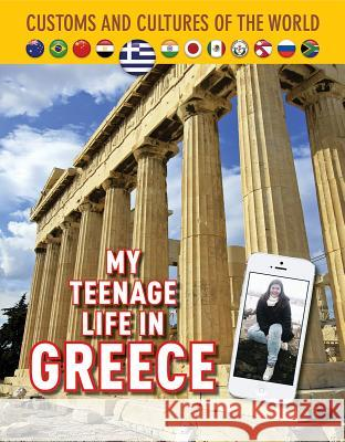 My Teenage Life in Greece James Buckle 9781422239049