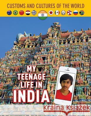 My Teenage Life in India Michael Centore 9781422239056