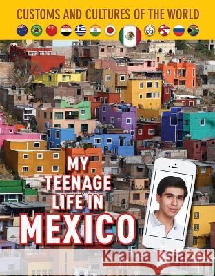 My Teenage Life in Mexico Betsy Cassriel 9781422239070
