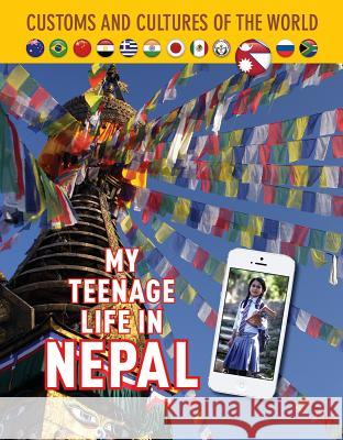 My Teenage Life in Nepal Purneema Chhetri Diane Bailey 9781422239094