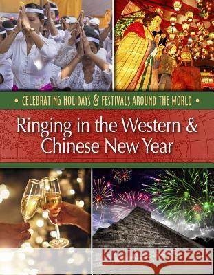 Ringing in the Western & Chinese New Year Betsy Richardson 9781422241530