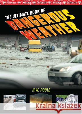The Ultimate Book of Dangerous Weather John Perritano 9781422242308