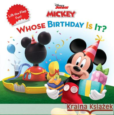 Mickey Mouse Clubhouse Whose Birthday Is It? Sheila Sweeny Higginson Disney Storybook Artists                 Elizabeth Andaluz 9781423106524