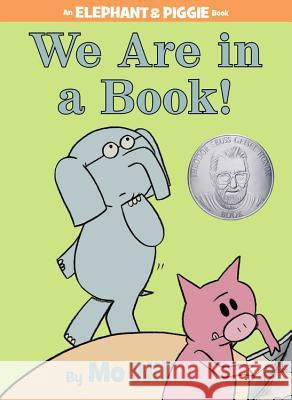 We Are in a Book! Mo Willems Mo Willems 9781423133087