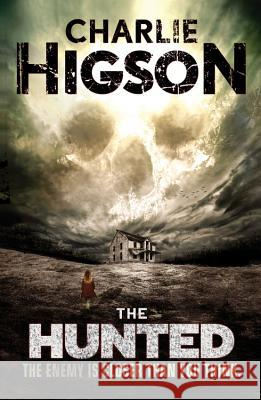 The Hunted Charlie Higson 9781423166375 Disney-Hyperion