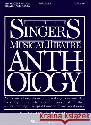 Singer's Musical Theatre Anthology - Volume 4: Soprano Book Only Richard Walters 9781423400233 Hal Leonard Publishing Corporation