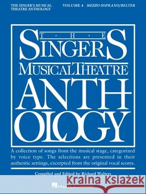 Singer's Musical Theatre Anthology - Volume 4: Mezzo-Soprano/Belter Book Only Richard Walters 9781423400240