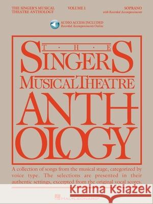 Singer's Musical Theatre Anthology - Volume 1: Soprano Book/Online Audio [With 2 CDs] Richard Walters 9781423423645 Hal Leonard Publishing Corporation