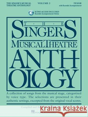 Singer's Musical Theatre Anthology - Volume 2: Tenor Book with Online Audio [With 2 CDs] Richard Walters 9781423423713 Hal Leonard Publishing Corporation