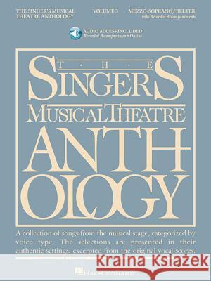 Singer's Musical Theatre Anthology - Volume 3: Mezzo-Soprano Book/Online Audio [With 2 CDs] Richard Walters 9781423423768 Hal Leonard Publishing Corporation