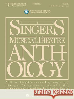 Singer's Musical Theatre Anthology - Volume 3: Tenor Book/Online Audio [With 2 CDs] Richard Walters 9781423423775 Hal Leonard Publishing Corporation