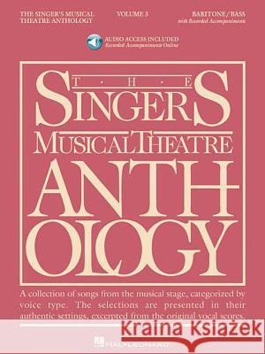 Singer's Musical Theatre Anthology - Volume 3: Baritone/Bass Book with Online Audio [With 2cd] Richard Walters 9781423423782 Hal Leonard Publishing Corporation