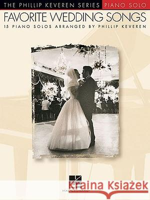 Favorite Wedding Songs Phillip Keveren 9781423477952