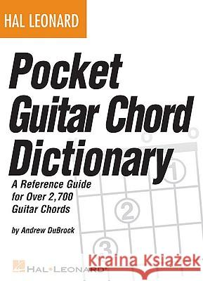 Pocket Guitar Chord Dictionary Hal Leonard Publishing Corporation 9781423485018