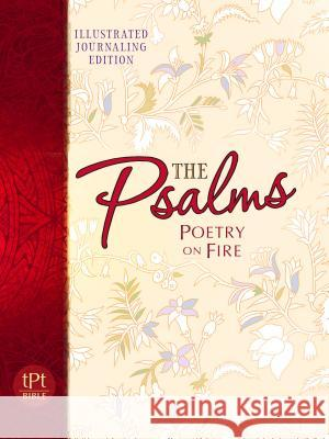 Psalms Poetry on Fire: Illustrated Journaling Edition Brian Simmons 9781424553044