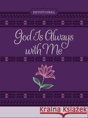 God Is Always with Me (Devotional Journal) Broadstreet Publishing Group LLC 9781424559961