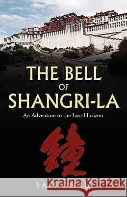 The Bell of Shangri-La Sam Chau 9781425174774