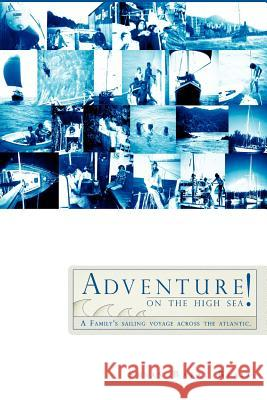 Adventure on the High Sea! Susan Barry Blair 9781425710644