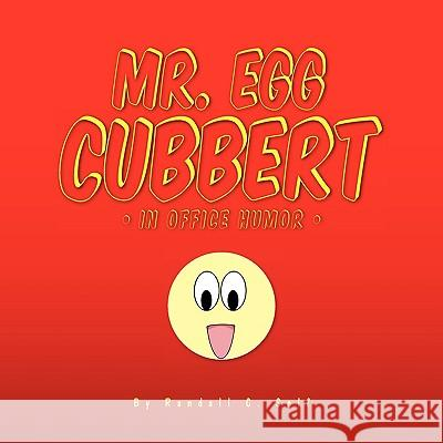 Mr. Egg Cubbert Randall C. Self 9781425739447