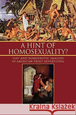 A Hint of Homosexuality? Bruce H. Joffe 9781425764661