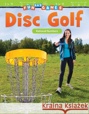 Fun and Games: Disc Golf: Rational Numbers (Grade 6) Ben Nussbaum 9781425858834