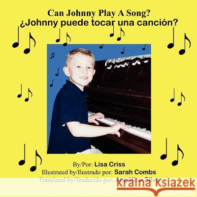 Can Johnny Play a Song?: Johnny Puede Tocar Una Cancion? Lisa Criss 9781425919030