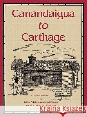 Canandaigua to Carthage Janet Peterson Patricia A. Peterson 9781425944971