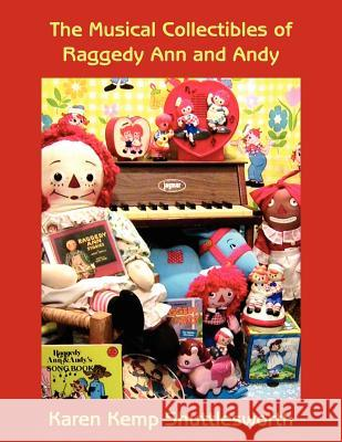 The Musical Collectibles of Raggedy Ann and Andy Karen Kemp Shuttlesworth 9781425960360