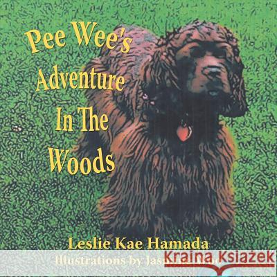 Pee Wee's Adventure In The Woods Leslie Kae Hamada 9781425961725