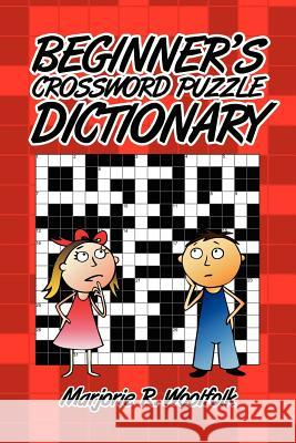 Beginner's Crossword Puzzle Dictionary Marjorie R. Woolfolk 9781425999636
