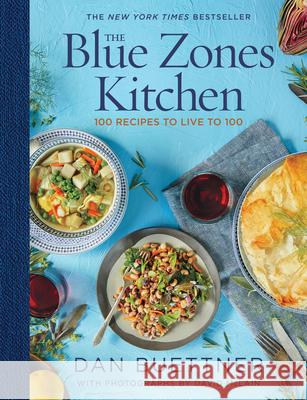 The Blue Zones Kitchen: Eating and Cooking Like the World's Healthiest People Dan Buettner 9781426220135
