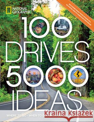 100 Drives, 5,000 Ideas: Where to Go, When to Go, What to Do, What to See Joe Yogerst 9781426220906