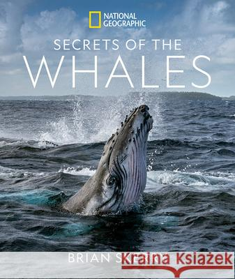 Secrets of the Whales Brian Skerry 9781426221873