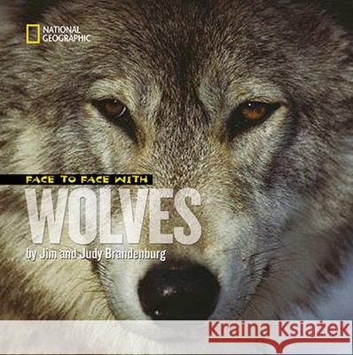 Face to Face with Wolves Jim Brandenburg 9781426302428