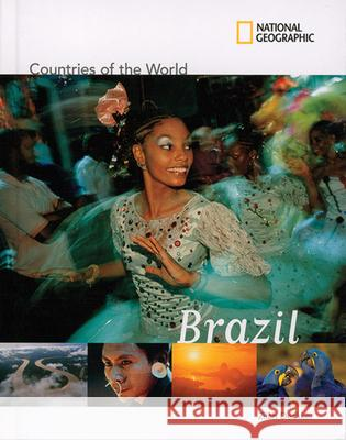 National Geographic Countries of the World: Brazil Zilah Deckker 9781426302985