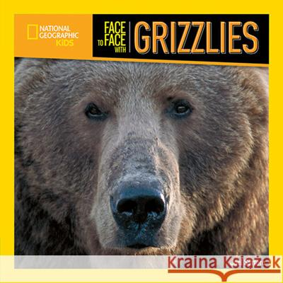 Face to Face with Grizzlies Joel Sartore 9781426304743