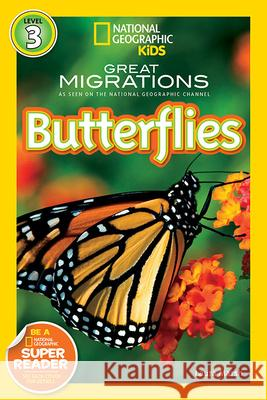 National Geographic Readers: Great Migrations Butterflies Laura Marsh 9781426307393