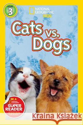 National Geographic Readers: Cats vs. Dogs Elizabeth Carney 9781426307553 National Geographic Society
