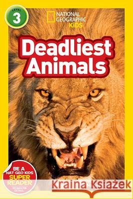 National Geographic Kids Readers: Deadliest Animals National Geographic 9781426307577