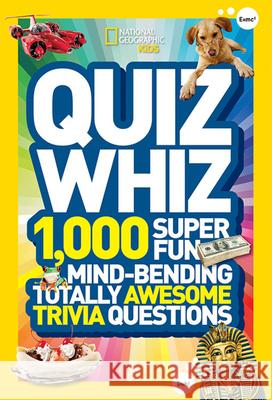 Quiz Whiz : 1,000 Super Fun, Mind-Bending, Totally Awesome Trivia Questions   9781426310188